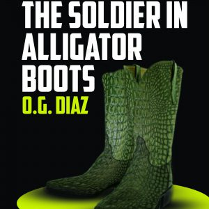 The Soldier in Alligator Boots