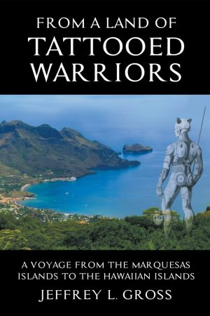 From the Land of Tattooed Warriors – Jeffrey Gross