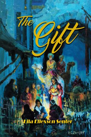 The Gift by Lila Ellexson Senter