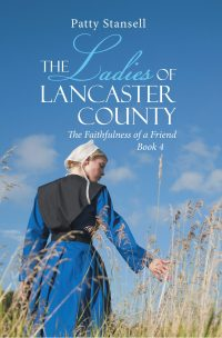 The Ladies of Lancaster County: The Faithfulness of a Friend: Book 4