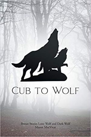 Cub to Wolf: Bonus Stories Lone Wolf and Dark Wolf