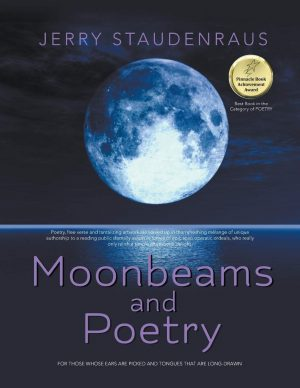 Moonbeams and Poetry: For Those Whose Ears Are Pricked and Tongues That Are Long-Drawn