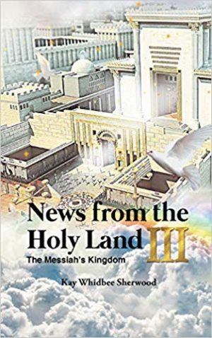News from the Holy Land III: The Messiah's Kingdom
