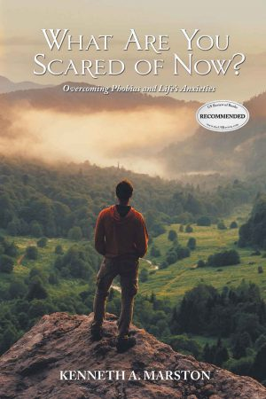 What Are You Scared of Now?: Overcoming Phobias and Life's Anxieties