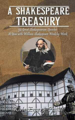 A Shakespeare Treasury: 52 Great Shakespearean Speeches A Year with William Shakespeare Week by Week