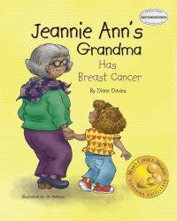 Jeannie Ann's Grandma Has Breast Cancer.