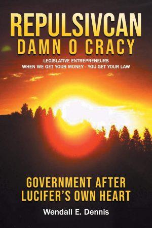 Repulsivcan Damn O Cracy: Legislative Entrepreneurs When We Get Your Money – You Get Your Law