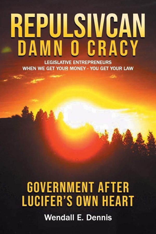 Repulsivcan Damn O Cracy: Legislative Entrepreneurs When We Get Your Money - You Get Your Law cover