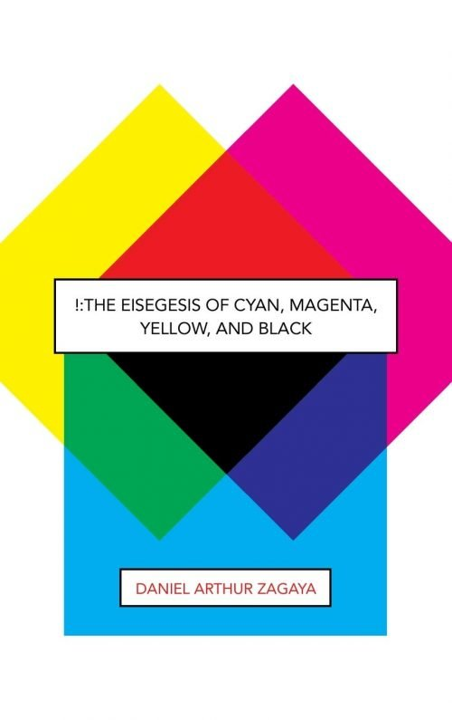 The Eisegesis of Cyan, Magenta, Yellow, and Black cover