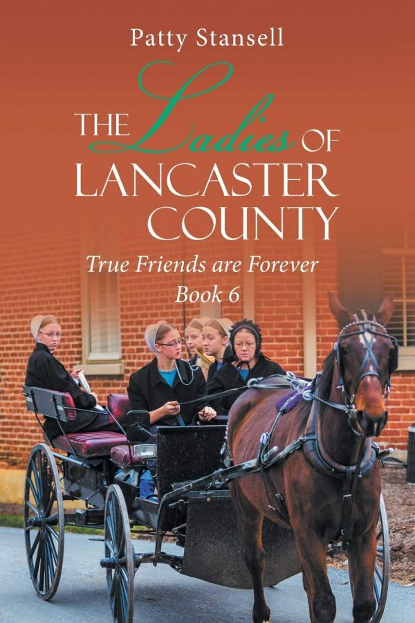 The Ladies of Lancaster County: True Friends are Forever: Book 6